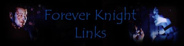 Forever Knight Links...
